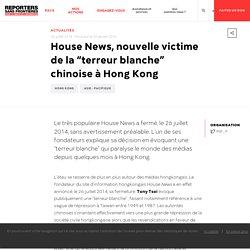 """House News, nouvelle victime de la """"terreur blanche"""" chinoise à Hong Kong"""