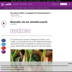 FRANCE CULTURE 10/09/17 DE CAUSE A EFFETS - Nouvelle vie en circuits-courts