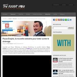 Pause Emploi, la nouvelle websérie pour lutter contre le chômage