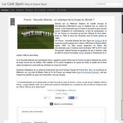 Le Café Sport: France - Nouvelle-Zélande : un classique de la Coupe du Monde ?