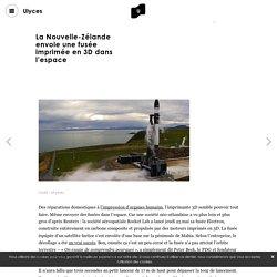 La Nouvelle-Zélande envoie une fusée imprimée en 3D dans l'espace