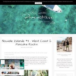 Nouvelle Zélande : Pancake Rocks & West Coast