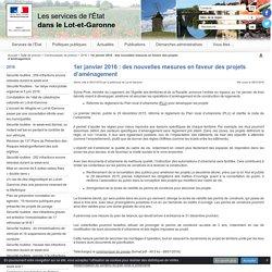 1er janvier 2016 : des nouvelles mesures en faveur des projets d'aménagement - internet services Etat du Lot-et-Garonne