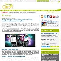 Deezer lance ses nouvelles applications mobiles : contrôle à dis