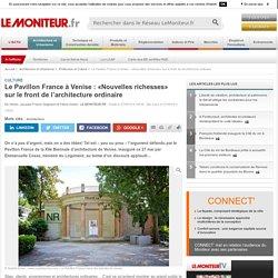 Le Pavillon France à Venise : «Nouvelles richesses» sur le front de l'architecture ordinaire - Culture