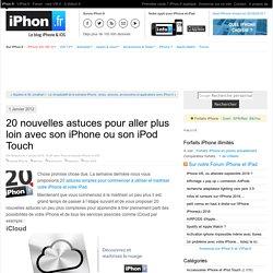 20 nouvelles astuces pour aller plus loin avec son iPhone ou son iPod Touch
