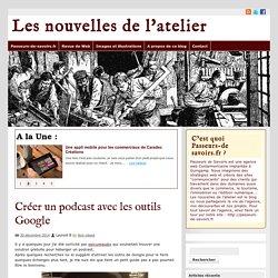 Les nouvelles de l'atelier - Le blog de l'agence web Passeurs-de-savoirs