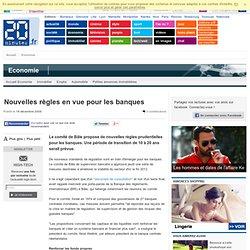 Nouvelles règles en vue pour les banques - Banque - E24.fr