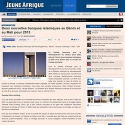 Deux nouvelles banques islamiques au Bénin et au Mali pour 2013