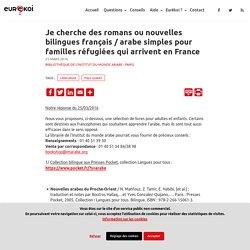 Je cherche des romans ou nouvelles bilingues français / arabe simples pour familles réfugiées qui arrivent en France