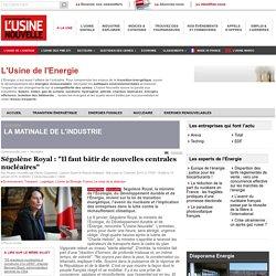 """Ségolène Royal : """"Il faut bâtir de nouvelles centrales nucléaires"""" - Nucléaire"""