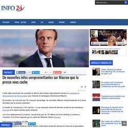 De nouvelles infos compromettantes sur Macron que la presse vous cache