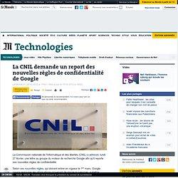 La CNIL demande un report des nouvelles règles de confidentialité de Google