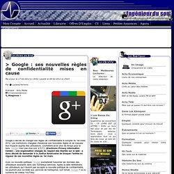 Google : ses nouvelles règles de confidentialité mises en cause