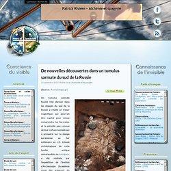 De nouvelles découvertes dans un tumulus sarmate du sud de la Russie