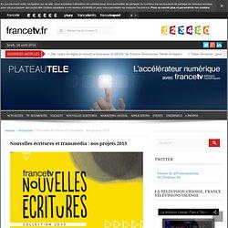 Nouvelles écritures et transmedia : nos projets 2013