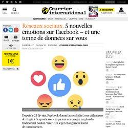 Réseaux sociaux. 5 nouvelles émotions sur Facebook – et une tonne de données sur vous