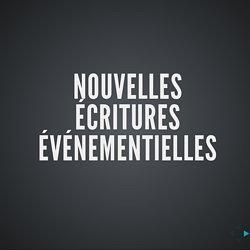 NOUVELLES ECRITURES EVENEMENTIELLES: Slides