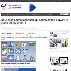 Nouvelles pages facebook: quelques conseils avant le grand changement ! :: Club Innovation & Culture CLIC France