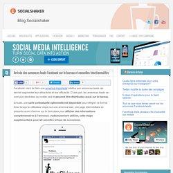 Arrivée des annonces leads Facebook sur le bureau et nouvelles fonctionnalités