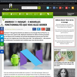 Android 7.1 Nougat: 5 nouvelles fonctionnalités que vous allez adorer