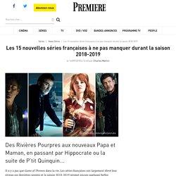 Les 15 nouvelles séries françaises à ne pas manquer durant la saison 2018-2019