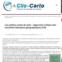 Les petites cartes du web - Approche critique des nouvelles fabriques géographiques (1/3) Clio-Carto