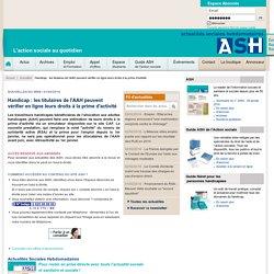 Nouvelles du web - Handicap : les titulaires de l'AAH peuvent vérifier en ligne leurs droits à la prime d'activité
