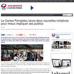 Le Centre Pompidou lance deux nouvelles initiatives pour mieux impliquer ses publics