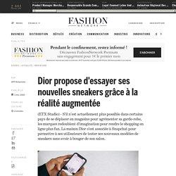 Dior propose d'essayer ses nouvelles sneakers grâce à la réalité augmentée - Actualité : innovations (#1256080)