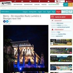 Berry : De nouvelles Nuits Lumière à Bourges tout l'été