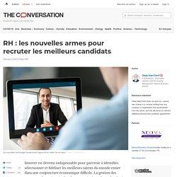 RH: lesnouvelles armes pour recruter lesmeilleurs candidats