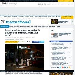 Les nouvelles menaces contre la France de l'émir d'Al-Qaida au Sahel