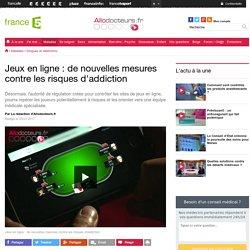 Jeux en ligne : de nouvelles mesures contre les risques d'addiction