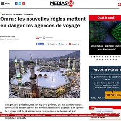 Omra : les nouvelles règles mettent en danger les agences de voyage