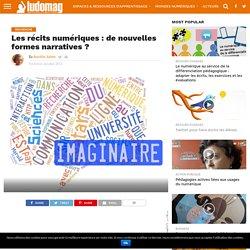 Les récits numériques : de nouvelles formes narratives ? - Ludovia Magazine