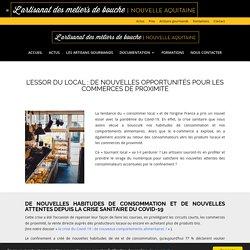 L'essor du local : de nouvelles opportunités pour les commerces de proximité - Les artisans gourmands Nouvelle Aquitaine