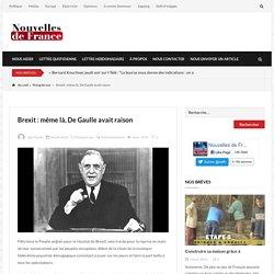 Brexit : même là, De Gaulle avait raison – Nouvelles de France Portail libéral-conservateur