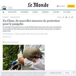 LE MONDE 12/06/20 En Chine, de nouvelles mesures de protection pour le pangolin