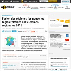Fusion des régions : les nouvelles règles relatives aux élections régionales 2015
