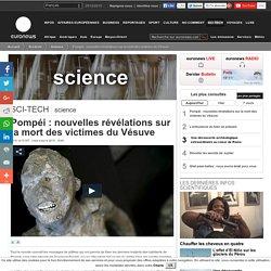 Pompéi: nouvelles révélations sur la mort des victimes du Vésuve