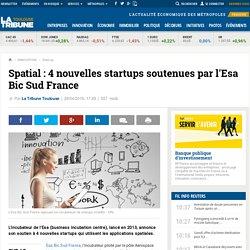 Spatial : 4 nouvelles startups soutenues par l'Esa Bic Sud France