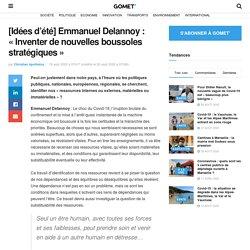 """[Idées d'été] Emmanuel Delannoy : """"Inventer de nouvelles boussoles stratégiques"""" - Page 3 sur 4 - Gomet"""