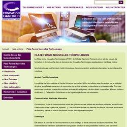 Plate Forme Nouvelles Technologies - Fondation Garches