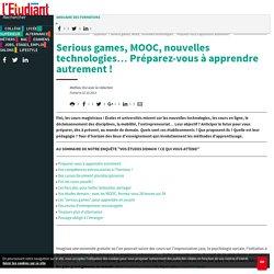 Serious games, MOOC, nouvelles technologies…Préparez-vous à apprendre autrement !