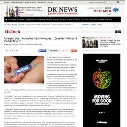 Hi-Tech : Usages des nouvelles technologies : Quelles limites à l'addiction ?