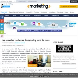 Les nouvelles tendances du marketing point de vente - E-marketing