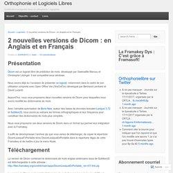 2 nouvelles versions de Dicom : en Anglais et en Français