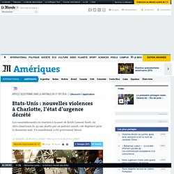 Etats-Unis: nouvelles violences àCharlotte, l'état d'urgence décrété