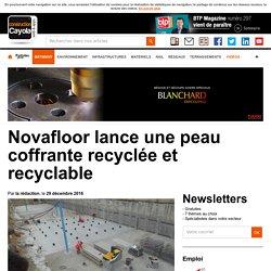 Novafloor lance une peau coffrante recyclée et recyclable - 29/12/16